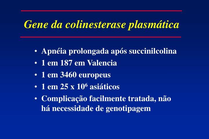 Gene da colinesterase plasmática