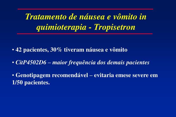 Tratamento de náusea e vômito in quimioterapia - Tropisetron