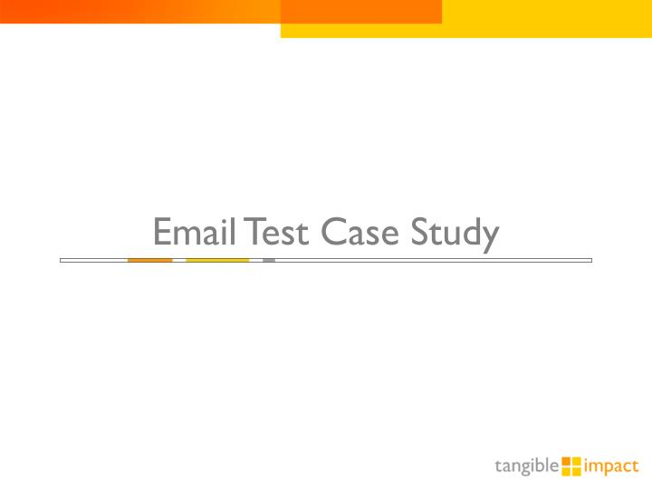 Email Test Case Study