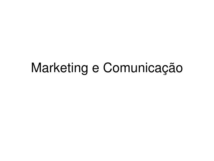 Marketing e comunica o