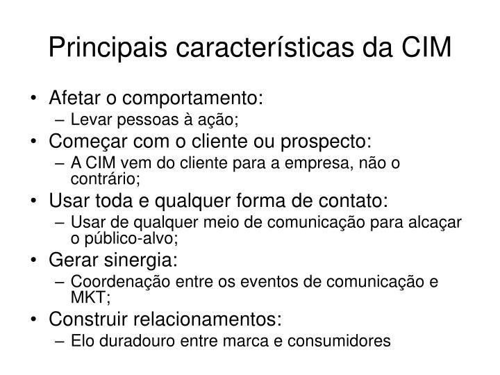 Principais características da CIM