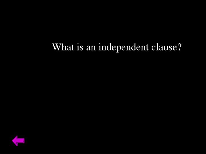 What is an independent clause?