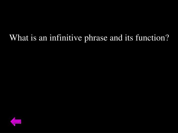What is an infinitive phrase and its function?