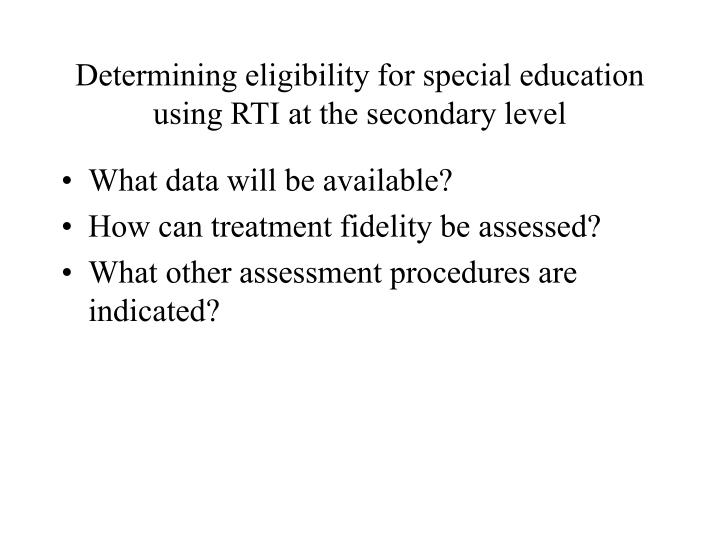 Determining eligibility for special education using RTI at the secondary level