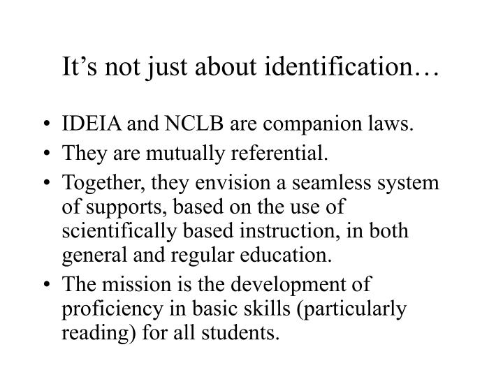 It's not just about identification…