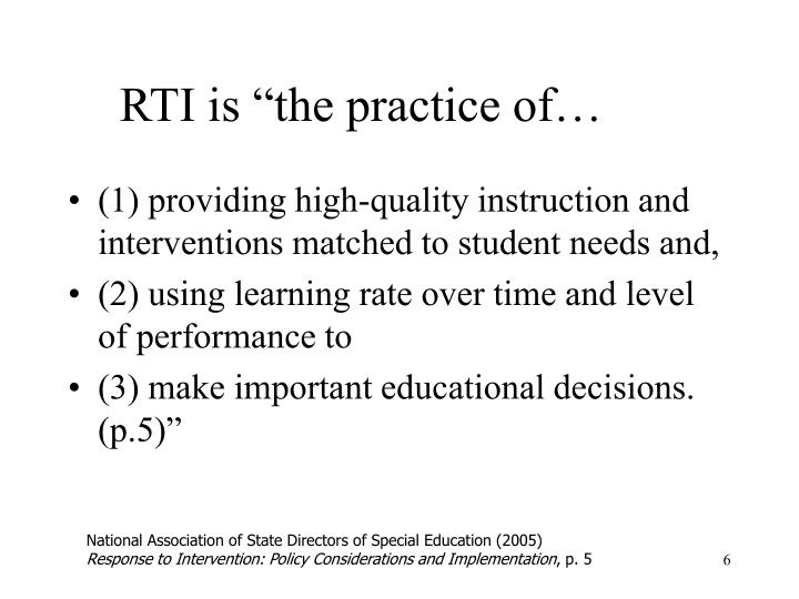 "RTI is ""the practice of…"