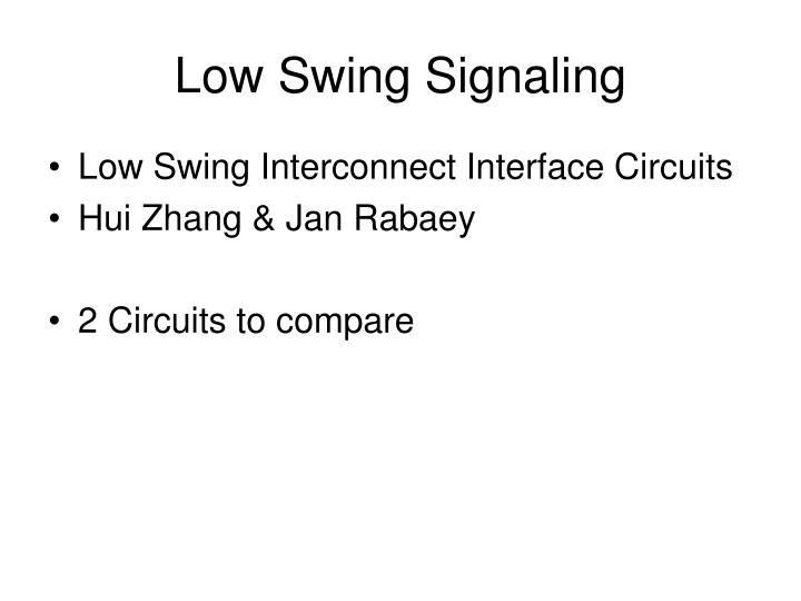 Low Swing Signaling