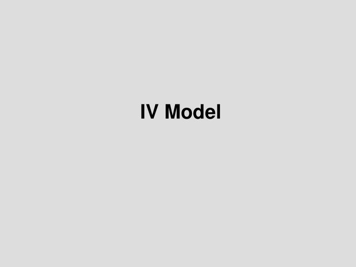 IV Model