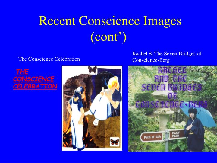 Recent Conscience Images (cont')