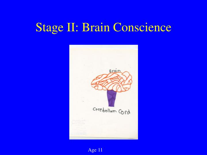 Stage II: Brain Conscience
