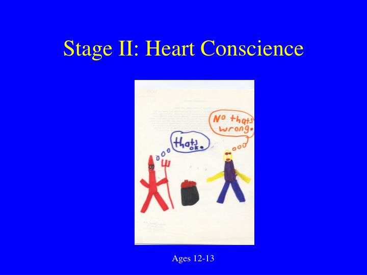 Stage II: Heart Conscience