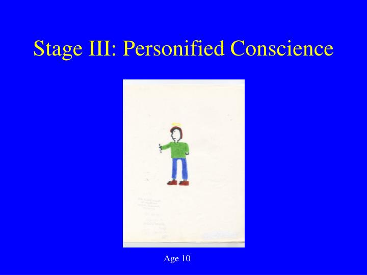 Stage III: Personified Conscience