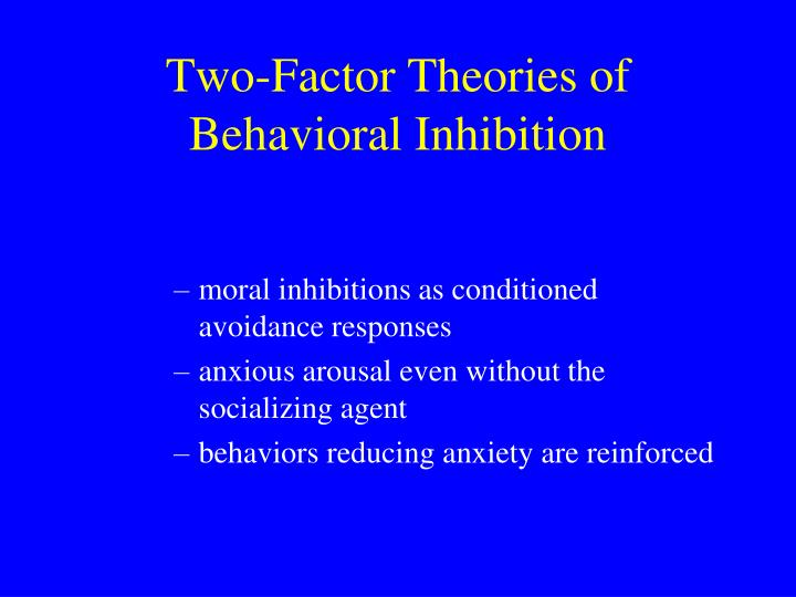 Two-Factor Theories of Behavioral Inhibition