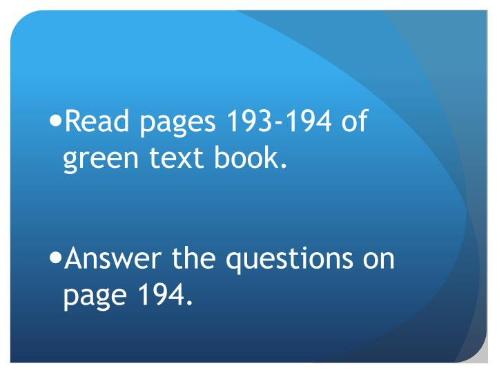 Read pages 193-194 of green text book.