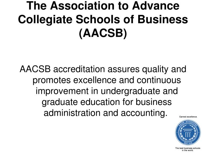 The association to advance collegiate schools of business aacsb