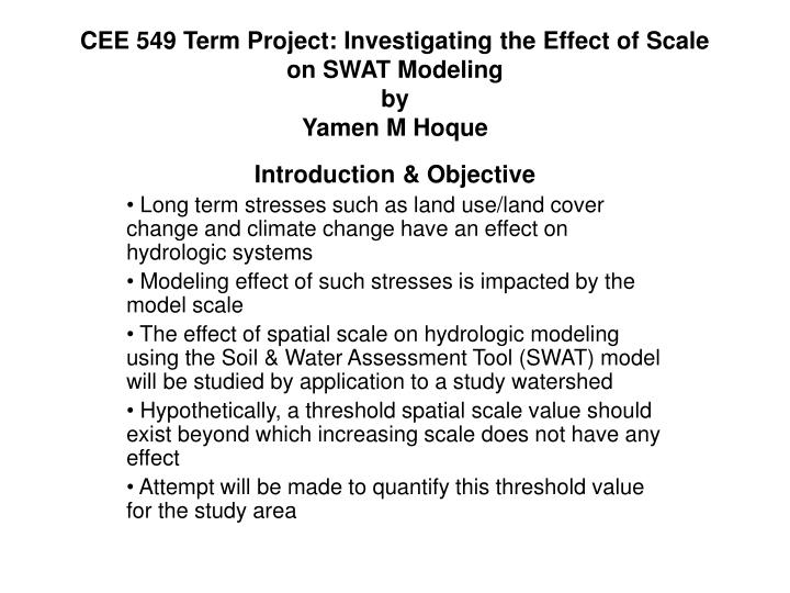 cee 549 term project investigating the effect of scale on swat modeling by yamen m hoque