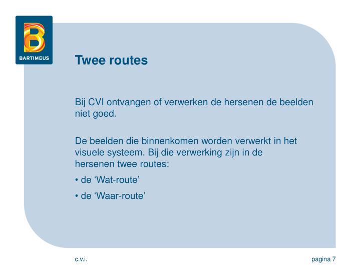 Twee routes