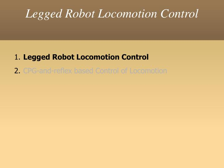 Legged robot locomotion control