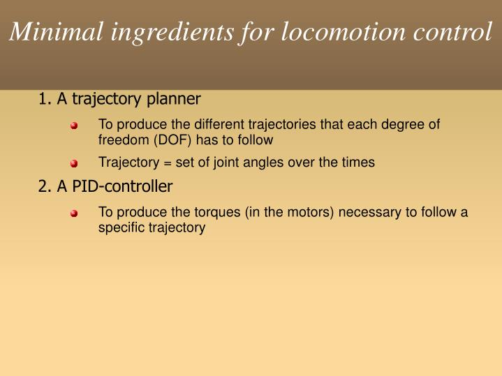 Minimal ingredients for locomotion control
