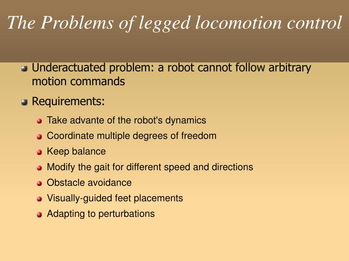 The Problems of legged locomotion control