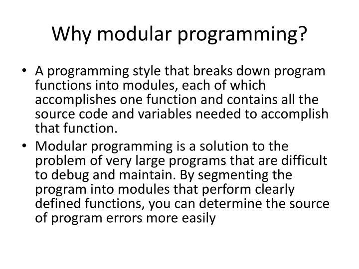 Why modular programming?