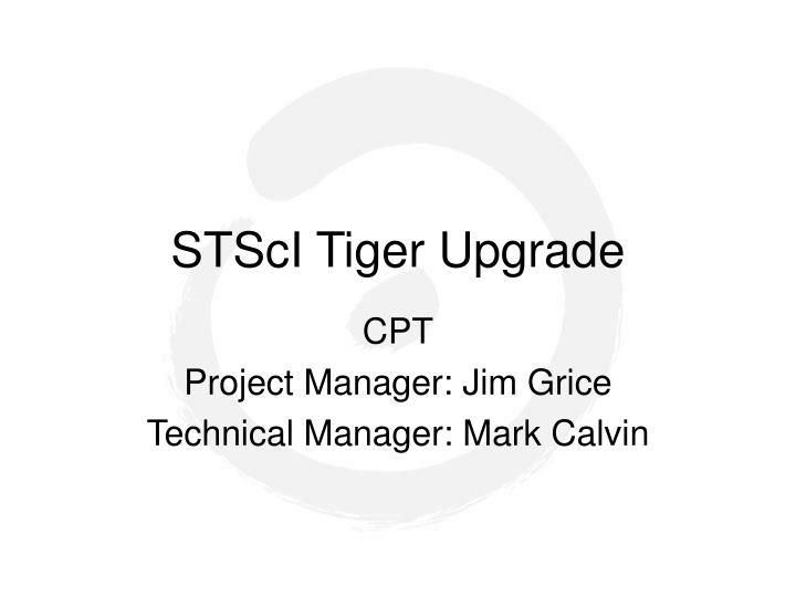 STScI Tiger Upgrade