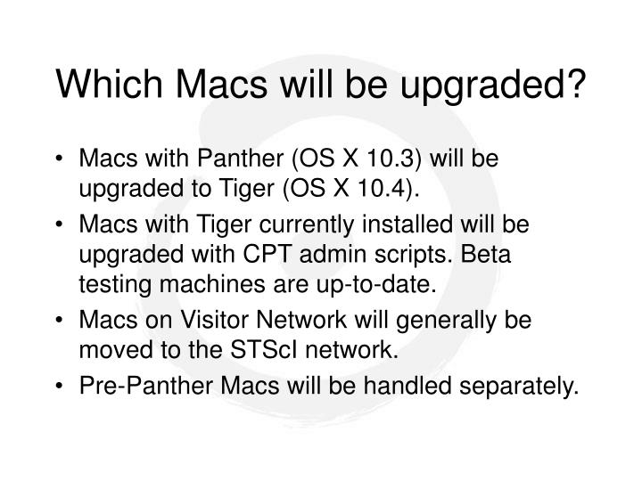 Which Macs will be upgraded?
