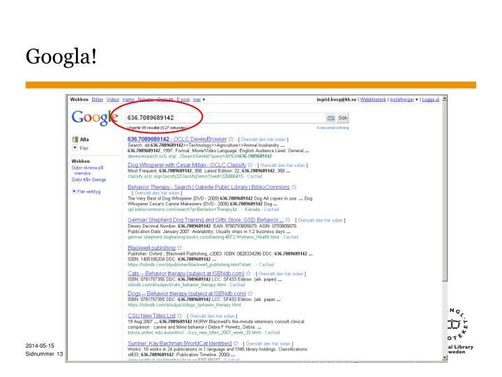 Googla!