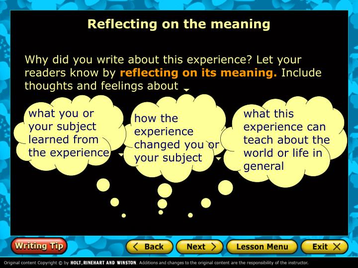 what you or your subject learned from the experience