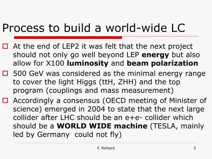 Process to build a world-wide LC