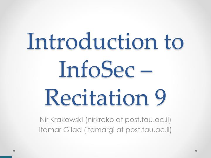 Introduction to infosec recitation 9