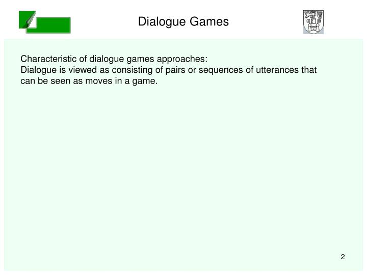 Dialogue games1