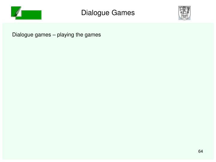 Dialogue Games