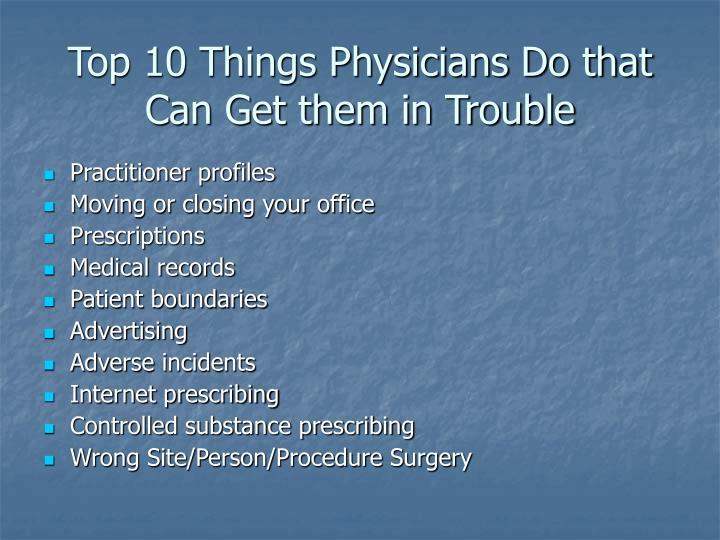 Top 10 Things Physicians Do that Can Get them in Trouble