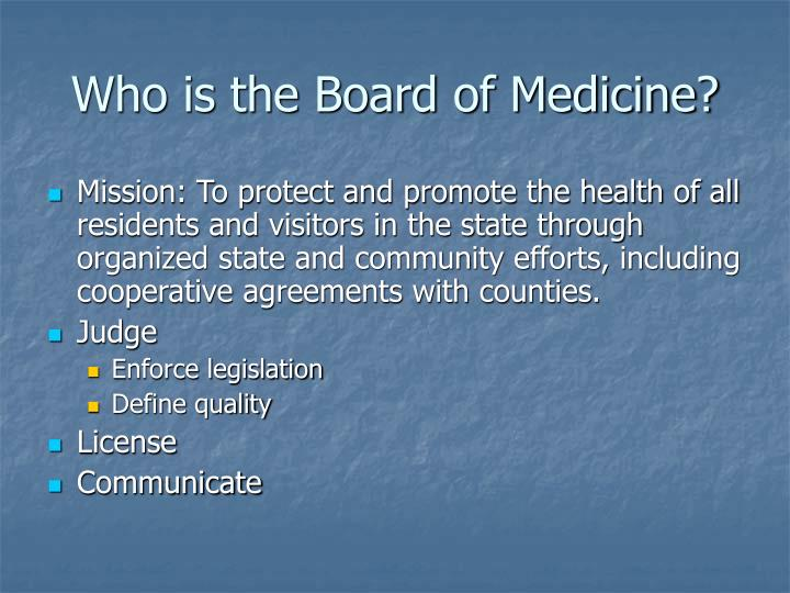 Who is the Board of Medicine?