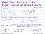 calcolo concentrazioni per reattori a flusso reazione con cambio di volume