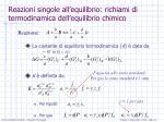 reazioni singole all equilibrio richiami di termodinamica dell equilibrio chimico