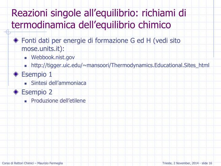 Reazioni singole all'equilibrio: richiami di termodinamica dell'equilibrio chimico