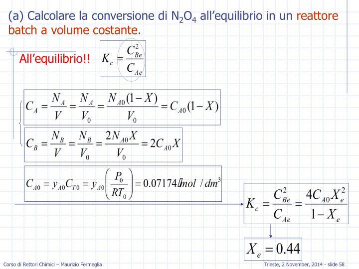 (a) Calcolare la conversione di N