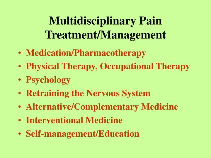 Multidisciplinary Pain Treatment/Management