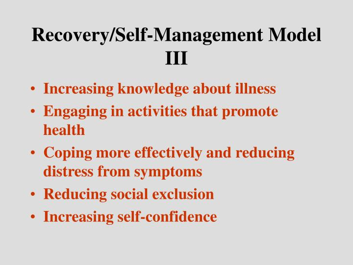 Recovery/Self-Management Model III