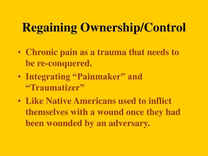 Regaining Ownership/Control