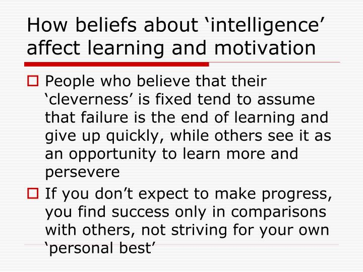 How beliefs about 'intelligence' affect learning and motivation