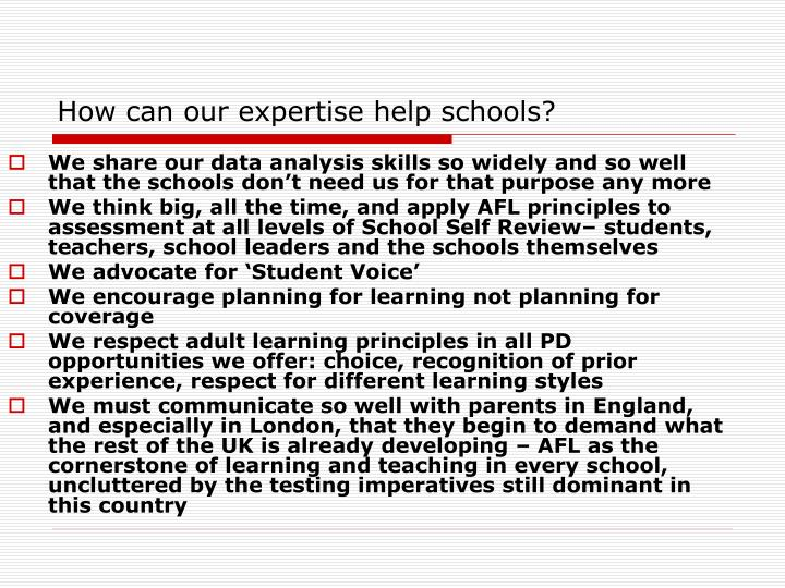 How can our expertise help schools?