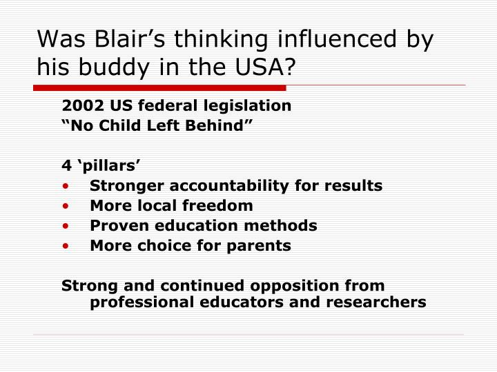 Was Blair's thinking influenced by his buddy in the USA?