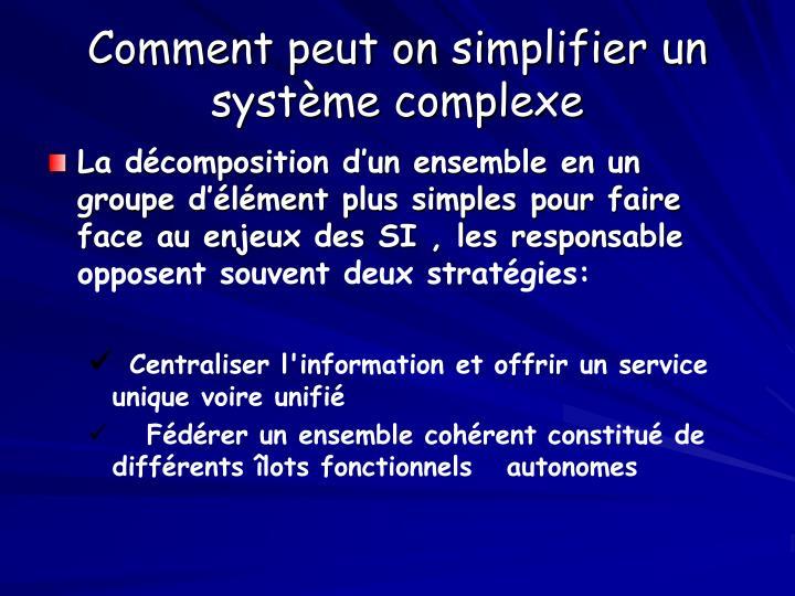 Comment peut on simplifier un système complexe