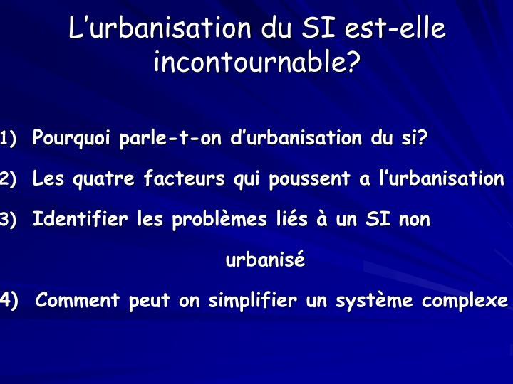 L'urbanisation du SI est-elle incontournable?