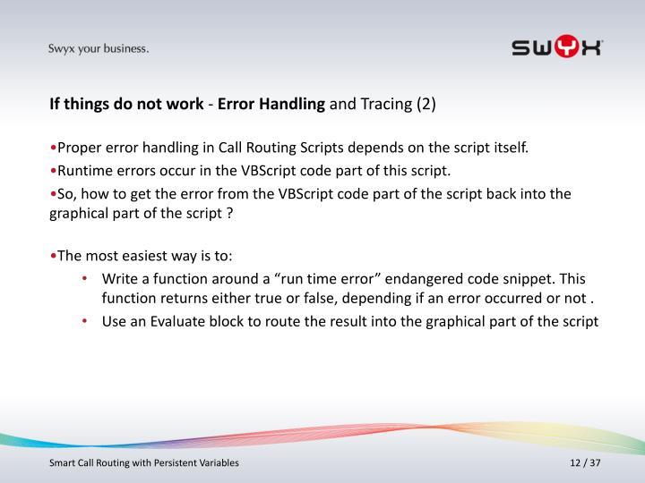 Proper error handling in Call Routing Scripts depends on the script itself.