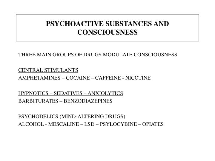 PSYCHOACTIVE SUBSTANCES AND CONSCIOUSNESS