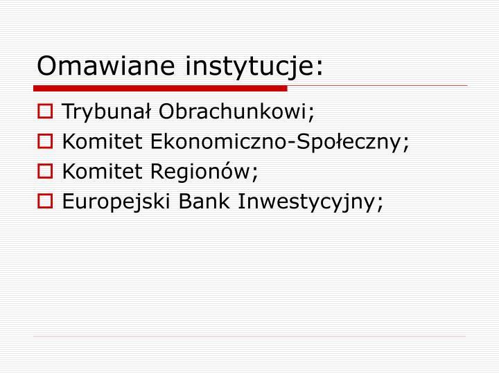 Omawiane instytucje:
